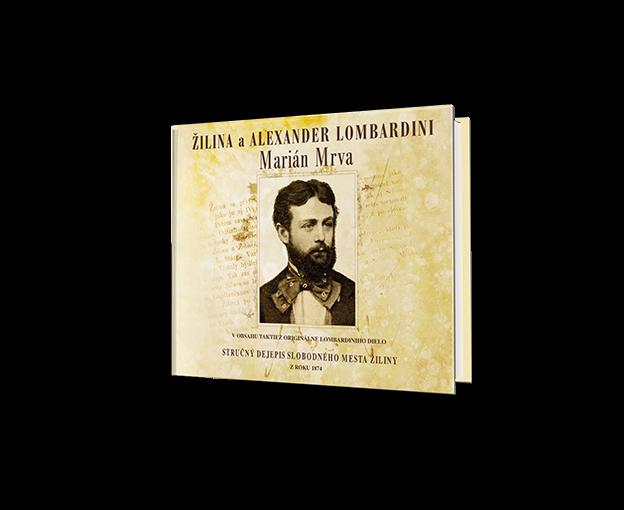 Marián Mrva: Žilina a Alexander Lombardini