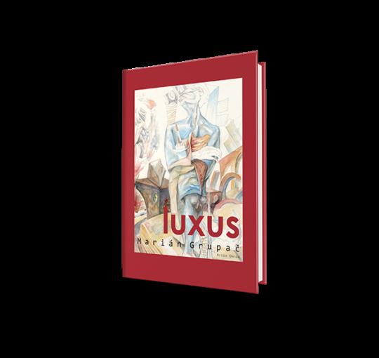 Marián Grupač: Luxus