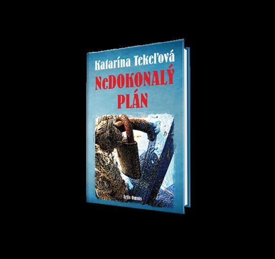 Katarína Tekeľová: Nedokonalý plán