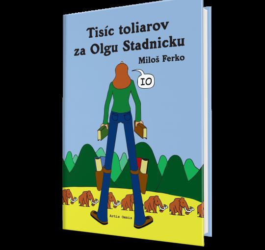 Miloš Ferko: Tisíc toliarov za Olgu Stadnicku