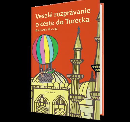 Konštantín Horecký: Veselé rozprávanie o ceste do Turecka