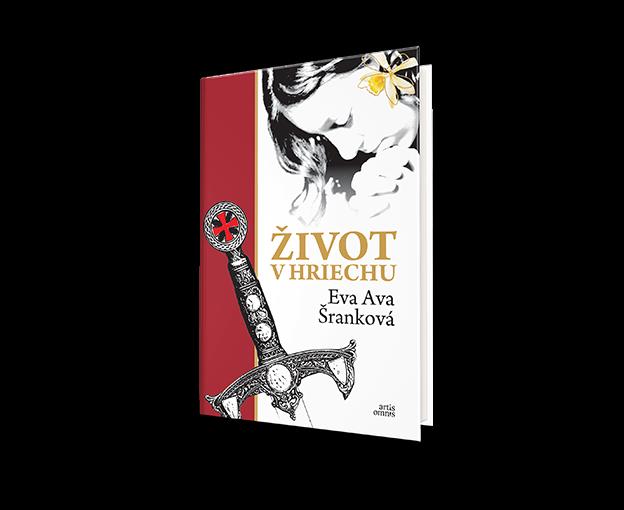 Eva Ava Šranková: ŽIVOT V HRIECHU