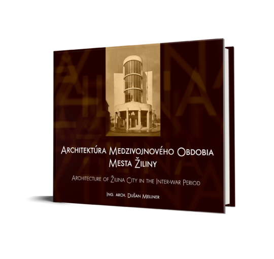 Dušan Mellner: Architektúra medzivojnového obdobia mesta Žiliny