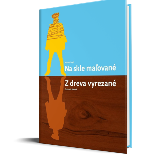 Bryll, Ernest / Feldek, Ľubomír: Na skle maľované / Z dreva vyrezané