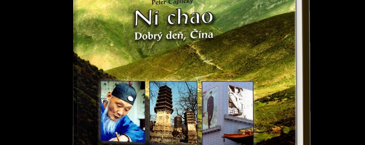 Peter Čaplický: Ni chao - Dobrý deň, Čína