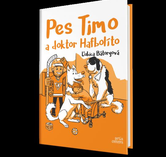 Ľubica Bátoryová: Pes Timo a doktor Hafbolíto