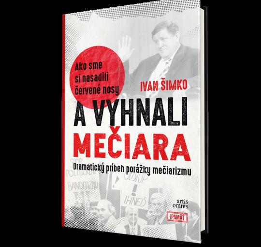 Ivan Šimko: Ako sme si nasadili červené nosy a vyhnali Mečiara