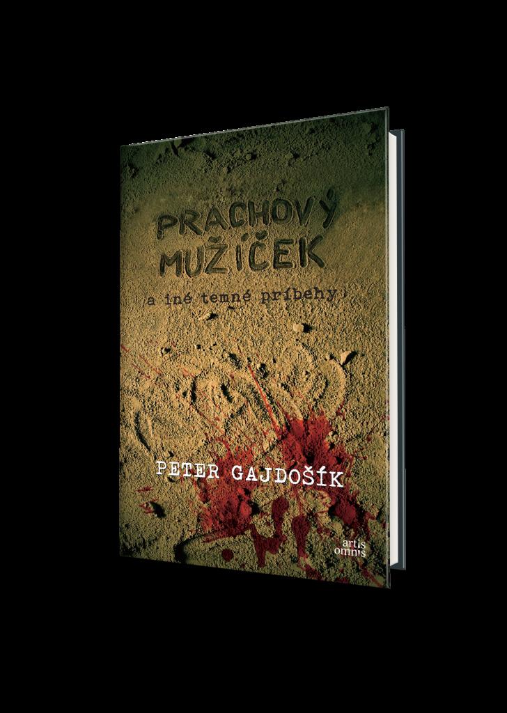 Peter Gajdošík: Prachový mužíček a iné temné príbehy